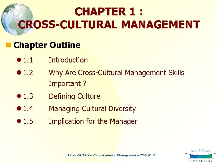 CHAPTER 1 : CROSS-CULTURAL MANAGEMENT n Chapter Outline l 1. 1 Introduction l 1.