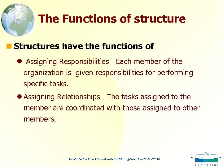 The Functions of structure n Structures have the functions of l Assigning Responsibilities Each