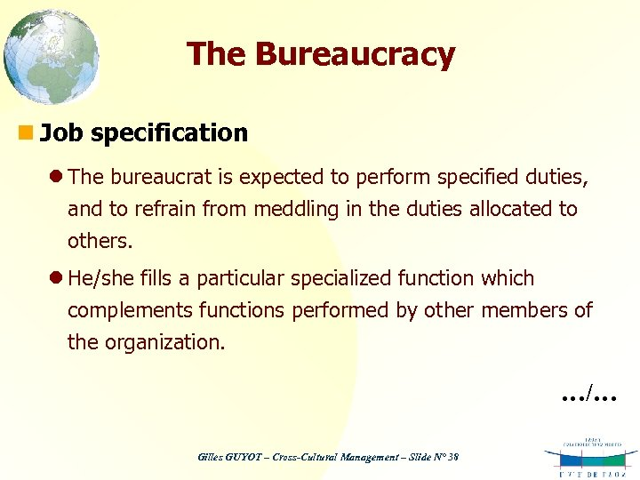 The Bureaucracy n Job specification l The bureaucrat is expected to perform specified duties,