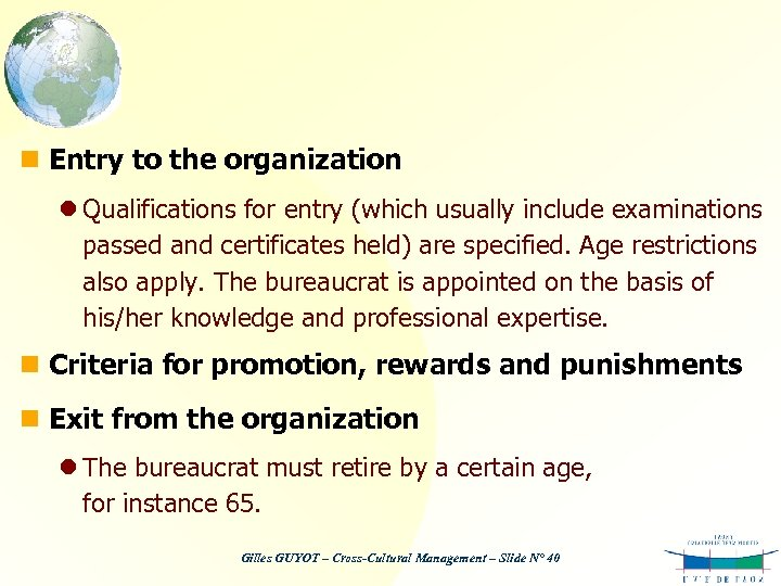 n Entry to the organization l Qualifications for entry (which usually include examinations passed