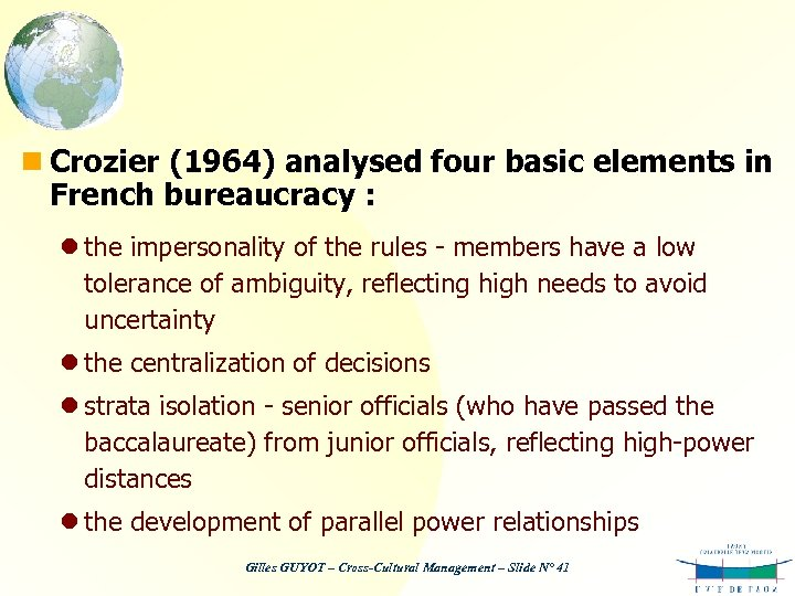 n Crozier (1964) analysed four basic elements in French bureaucracy : l the impersonality