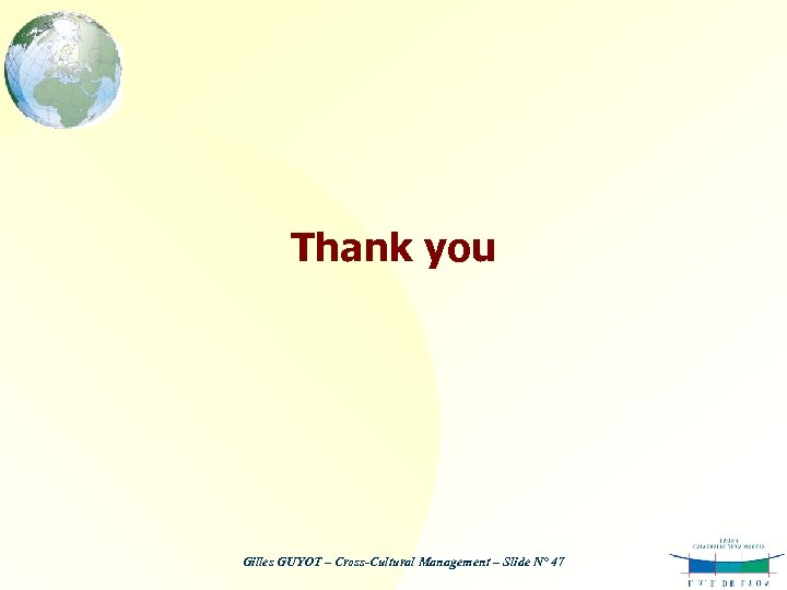 Thank you Gilles GUYOT – Cross-Cultural Management – Slide N° 47