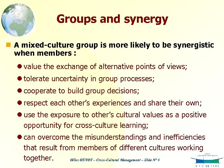 Groups and synergy n A mixed-culture group is more likely to be synergistic when