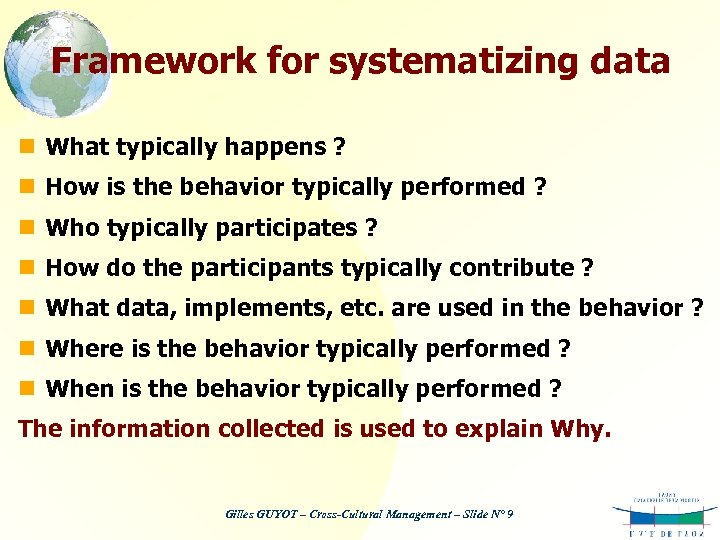 Framework for systematizing data n What typically happens ? n How is the behavior