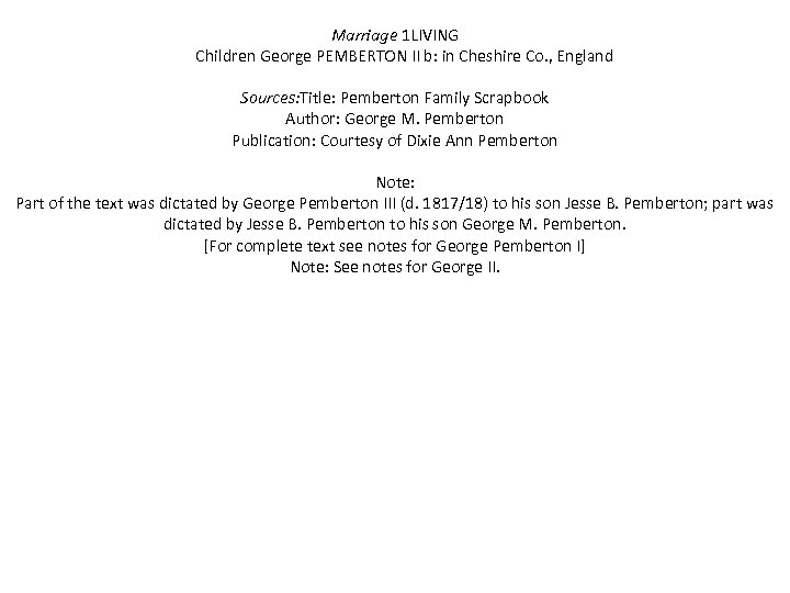 Marriage 1 LIVING Children George PEMBERTON II b: in Cheshire Co. , England Sources: