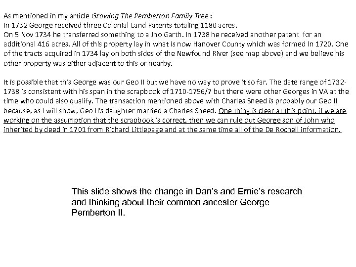 As mentioned in my article Growing The Pemberton Family Tree : In 1732 George