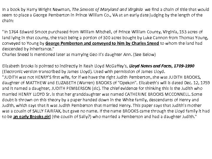 In a book by Harry Wright Newman, The Smoots of Maryland Virginia we find