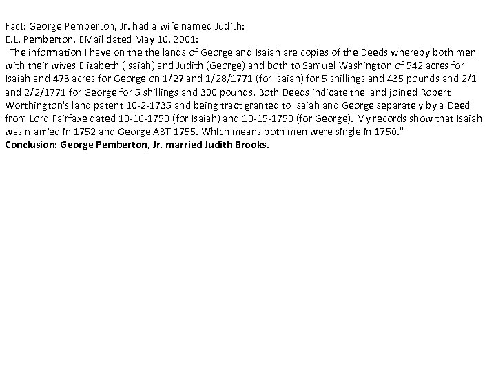 Fact: George Pemberton, Jr. had a wife named Judith: E. L. Pemberton, EMail dated
