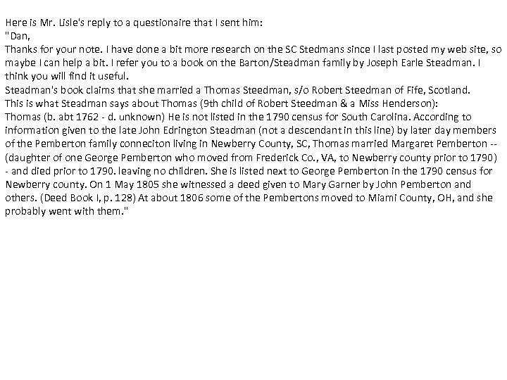 Here is Mr. Lisle's reply to a questionaire that I sent him: