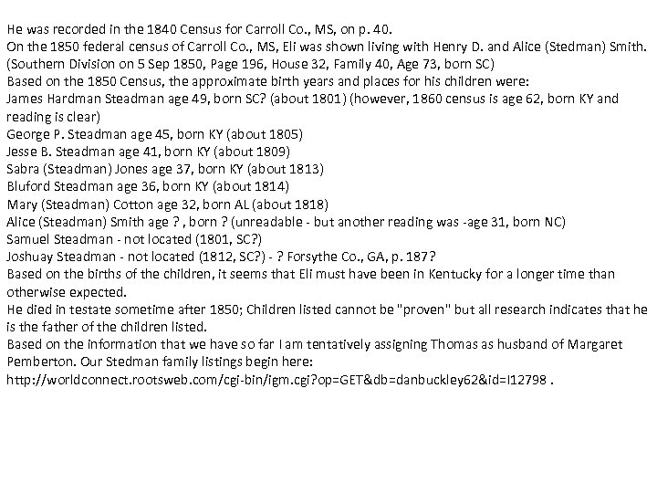He was recorded in the 1840 Census for Carroll Co. , MS, on p.