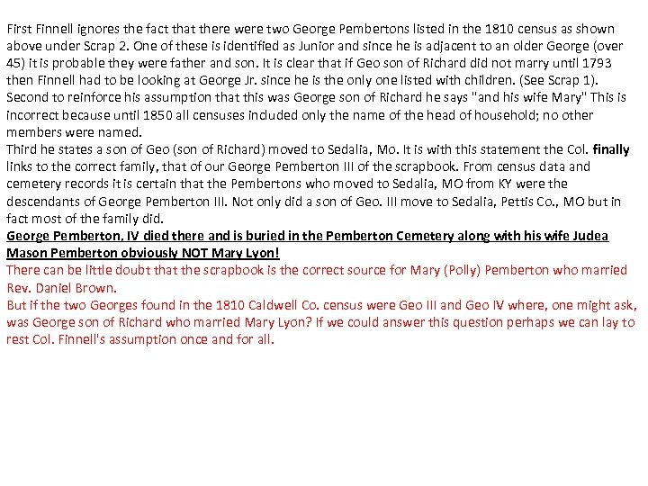 First Finnell ignores the fact that there were two George Pembertons listed in the