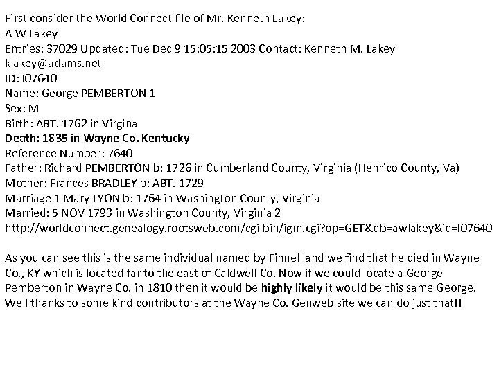 First consider the World Connect file of Mr. Kenneth Lakey: A W Lakey Entries: