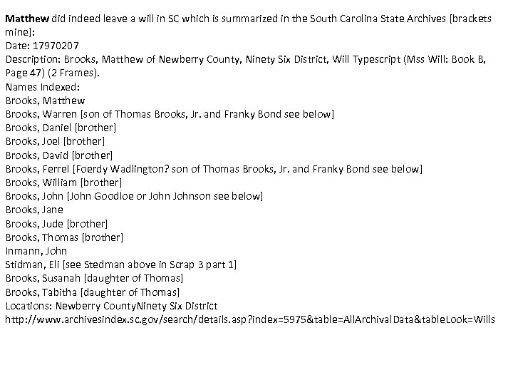Matthew did indeed leave a will in SC which is summarized in the South