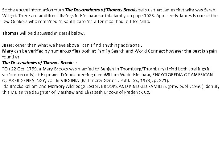 So the above information from The Descendants of Thomas Brooks tells us that James