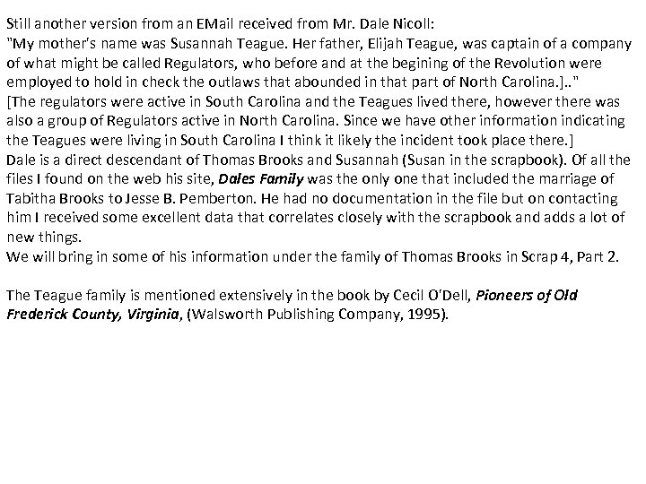 Still another version from an EMail received from Mr. Dale Nicoll:
