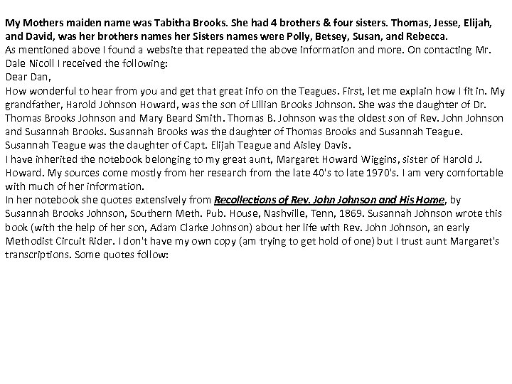 My Mothers maiden name was Tabitha Brooks. She had 4 brothers & four sisters.