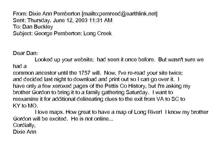 From: Dixie Ann Pemberton [mailto: pemreed@earthlink. net] Sent: Thursday, June 12, 2003 11: 31