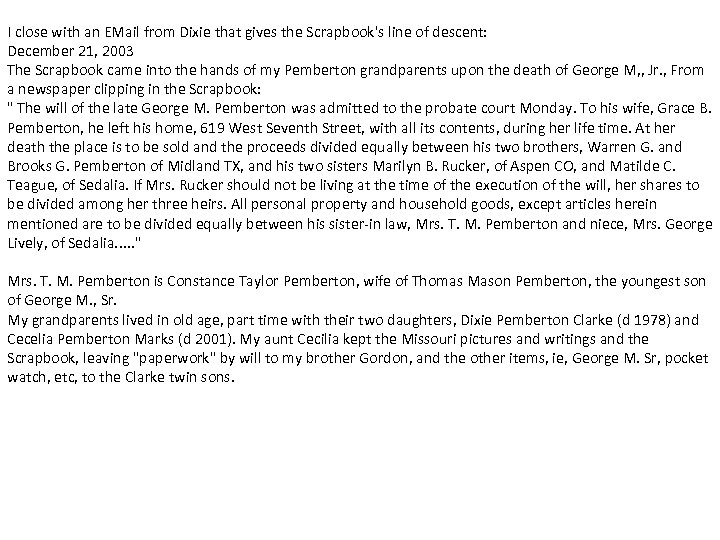 I close with an EMail from Dixie that gives the Scrapbook's line of descent: