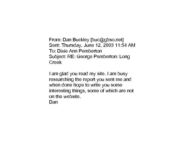 From: Dan Buckley [buc@gbso. net] Sent: Thursday, June 12, 2003 11: 54 AM To: