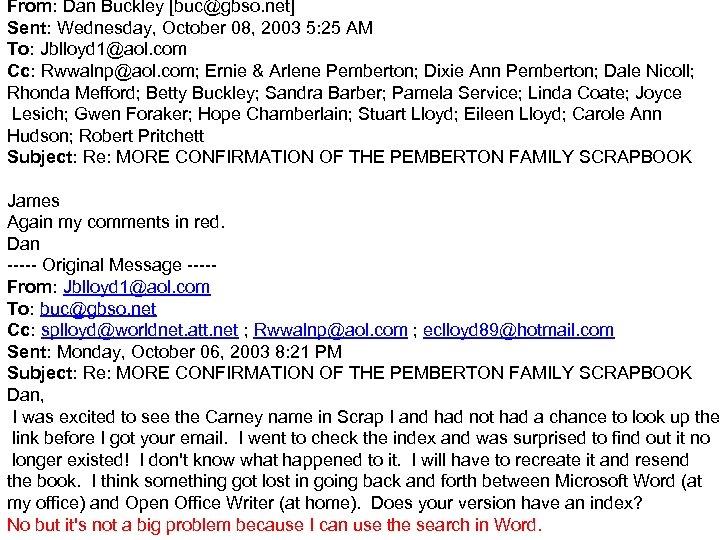 From: Dan Buckley [buc@gbso. net] Sent: Wednesday, October 08, 2003 5: 25 AM To:
