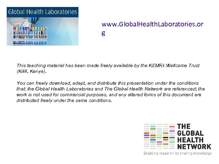 www. Global. Health. Laboratories. or g This teaching material has been made freely available
