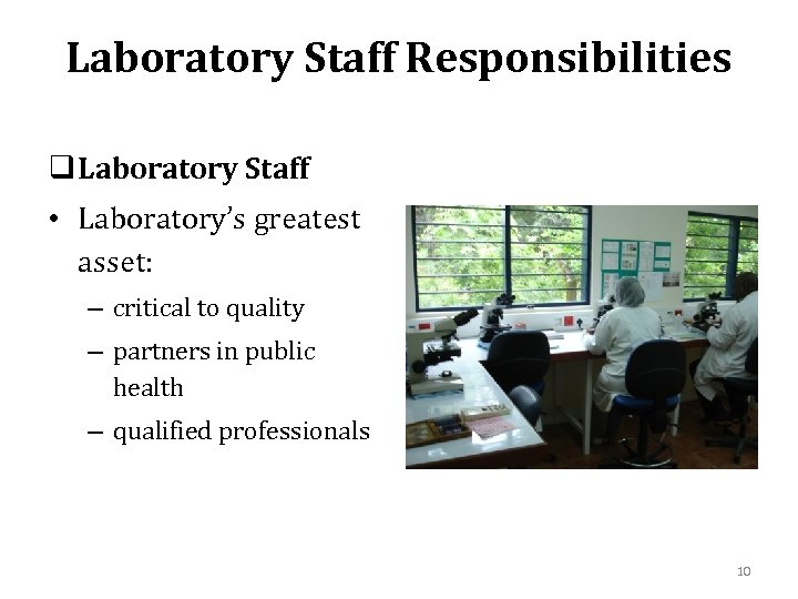 Laboratory Staff Responsibilities q Laboratory Staff • Laboratory's greatest asset: – critical to quality