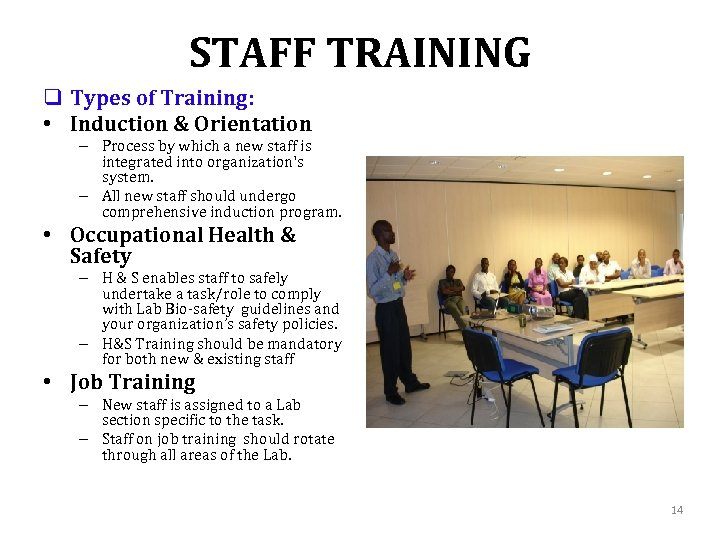 STAFF TRAINING q Types of Training: • Induction & Orientation – Process by which