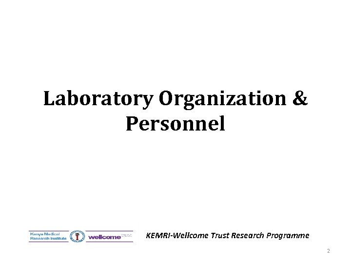Laboratory Organization & Personnel KEMRI-Wellcome Trust Research Programme 2