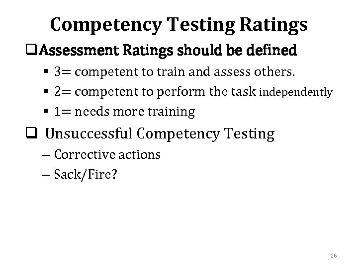 Competency Testing Ratings q. Assessment Ratings should be defined § 3= competent to train