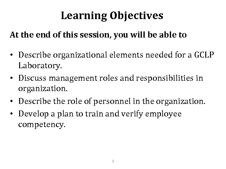 Learning Objectives At the end of this session, you will be able to •