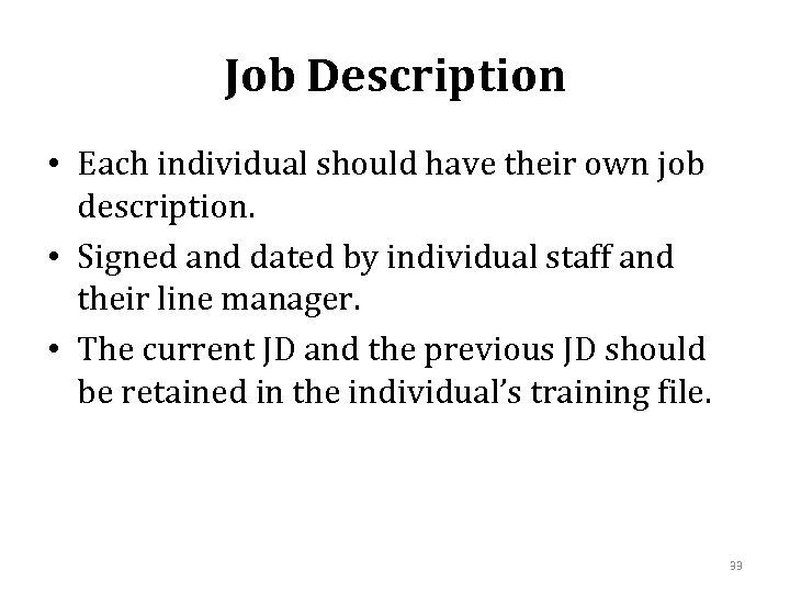 Job Description • Each individual should have their own job description. • Signed and