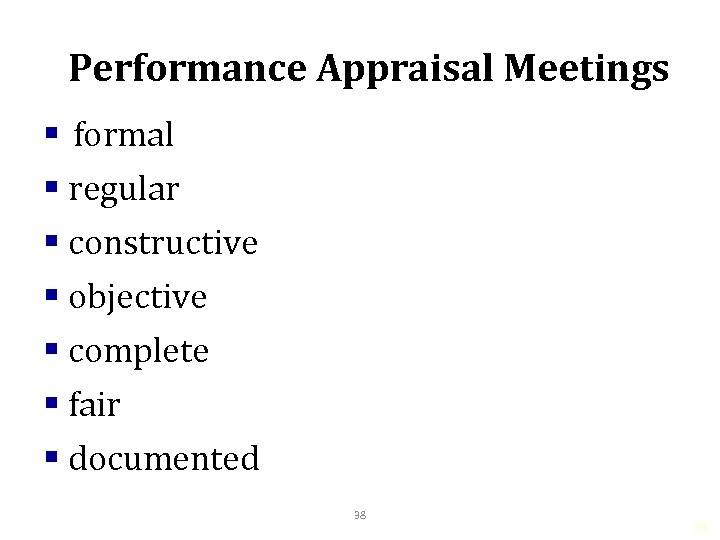 Performance Appraisal Meetings § formal § regular § constructive § objective § complete §