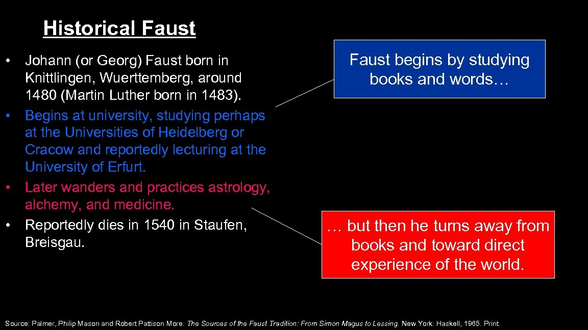 Historical Faust • • Johann (or Georg) Faust born in Knittlingen, Wuerttemberg, around 1480