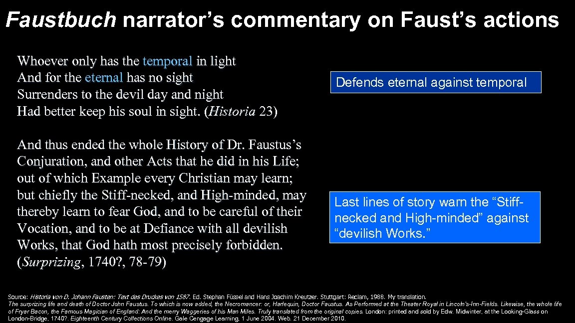 Faustbuch narrator's commentary on Faust's actions Whoever only has the temporal in light And