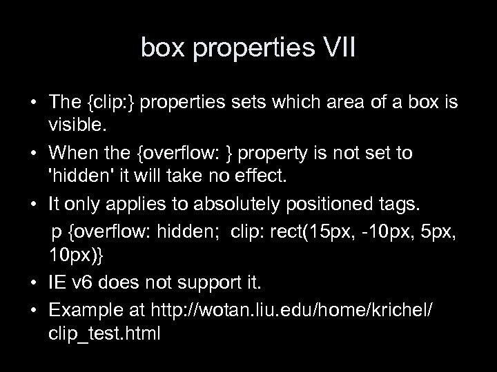 box properties VII • The {clip: } properties sets which area of a box
