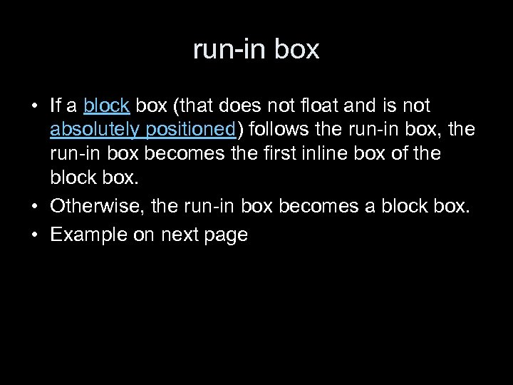 run-in box • If a block box (that does not float and is not