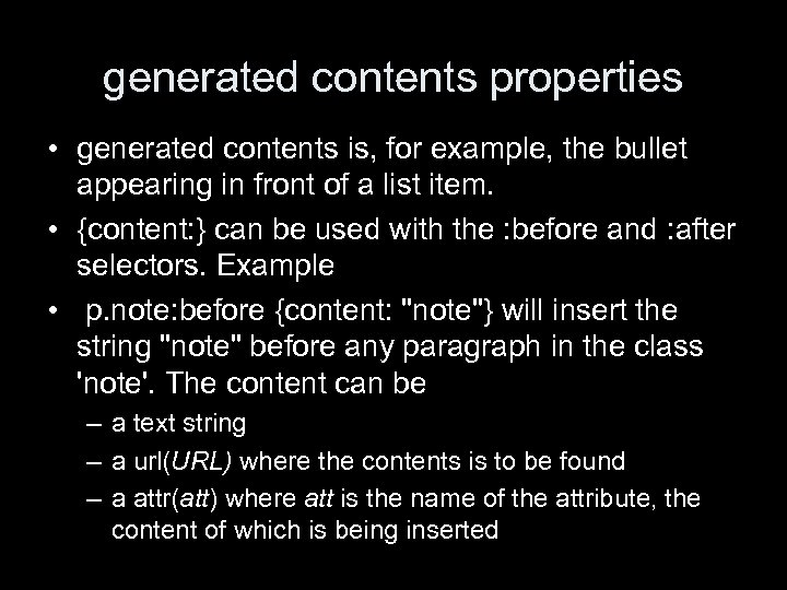 generated contents properties • generated contents is, for example, the bullet appearing in front