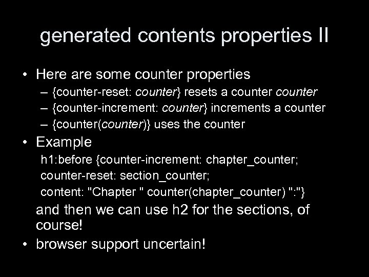 generated contents properties II • Here are some counter properties – {counter-reset: counter} resets