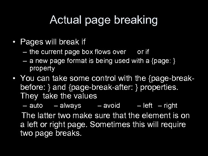Actual page breaking • Pages will break if – the current page box flows