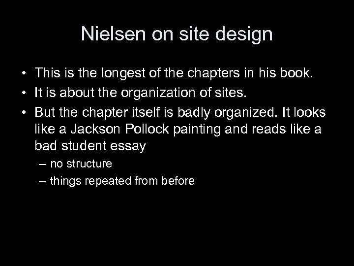 Nielsen on site design • This is the longest of the chapters in his