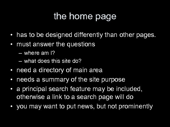 the home page • has to be designed differently than other pages. • must
