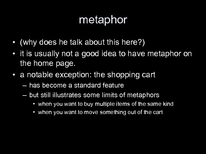 metaphor • (why does he talk about this here? ) • it is usually