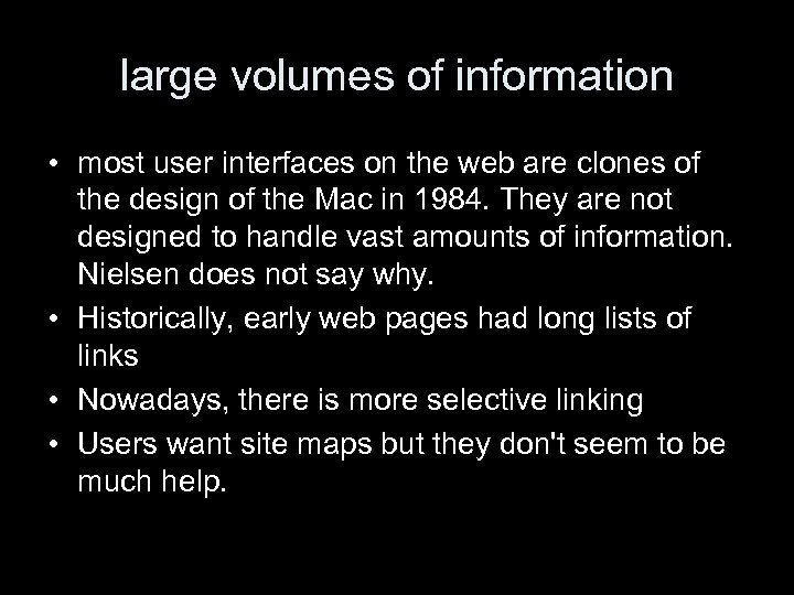 large volumes of information • most user interfaces on the web are clones of
