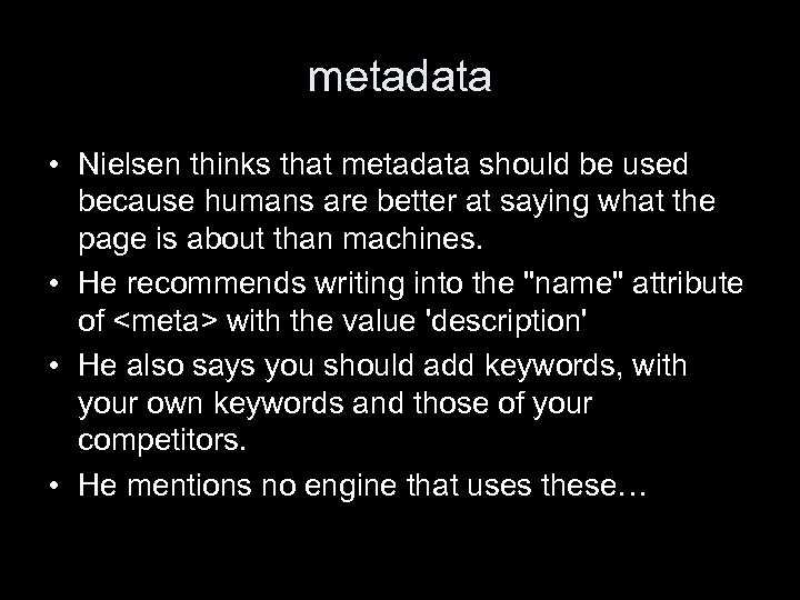 metadata • Nielsen thinks that metadata should be used because humans are better at