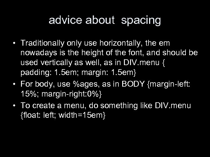 advice about spacing • Traditionally only use horizontally, the em nowadays is the height