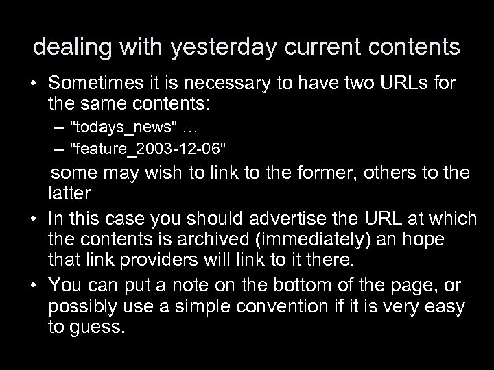 dealing with yesterday current contents • Sometimes it is necessary to have two URLs