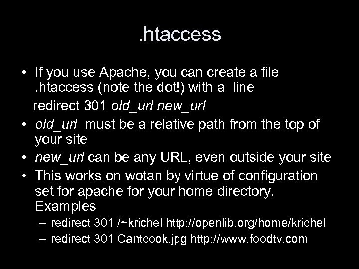 . htaccess • If you use Apache, you can create a file. htaccess (note