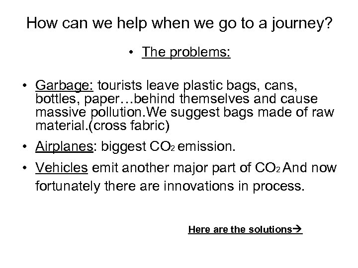 How can we help when we go to a journey? • The problems: •