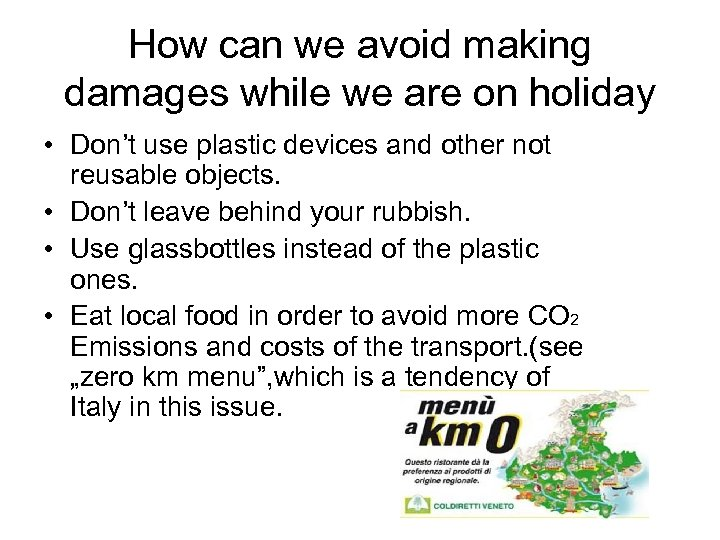 How can we avoid making damages while we are on holiday • Don't use