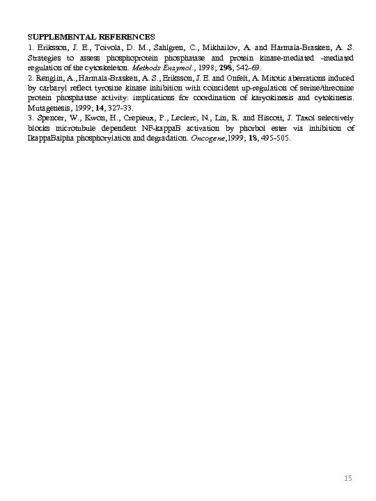 SUPPLEMENTAL REFERENCES 1. Eriksson, J. E. , Toivola, D. M. , Sahlgren, C. ,